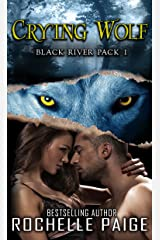 Crying Wolf: Black River Pack 1 Kindle Edition