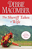 The Sheriff Takes a Wife (Debbie Macomber Classics)