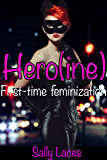 Hero(ine): Crossdressing, Feminization (English Edition)
