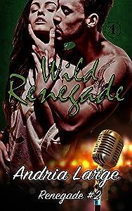 Wild Renegade (Renegade #2)