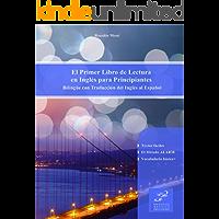 El Primer Libro de Lectura en Inglés para Principiantes: Bilingüe con Traducción del Inglés al Español (Spanish Edition)