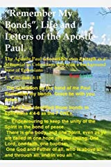 """Remember My Bonds"": Life and Letters of the Apostle Paul (12 Volumes of the Expanded Learn Christ Commentaries Book 3) Kindle Edition"