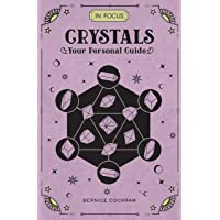 Crystals (In Focus): Your Personal Guide