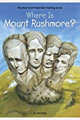 Where Is Mount Rushmore? (Where Is?) Kindle Edition
