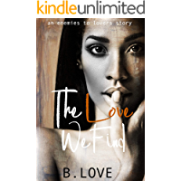 The Love We Find: An Enemies to Lovers Story