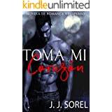 TOMA MI CORAZÓN - UNA NOVELA DE ROMANCE Y SUSPENSO (Spanish Edition)