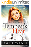 Mail Order Bride: Tempest's Heat: Inspirational Historical Western (Pioneer Wilderness Romance series Book 8)