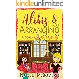 Alibis & Arranging: A Good, Clean Cozy Mystery (Spark & Joy Book 2)