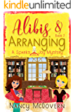 Alibis & Arranging: A Good, Clean Cozy Mystery (Sparks & Joy Book 2)