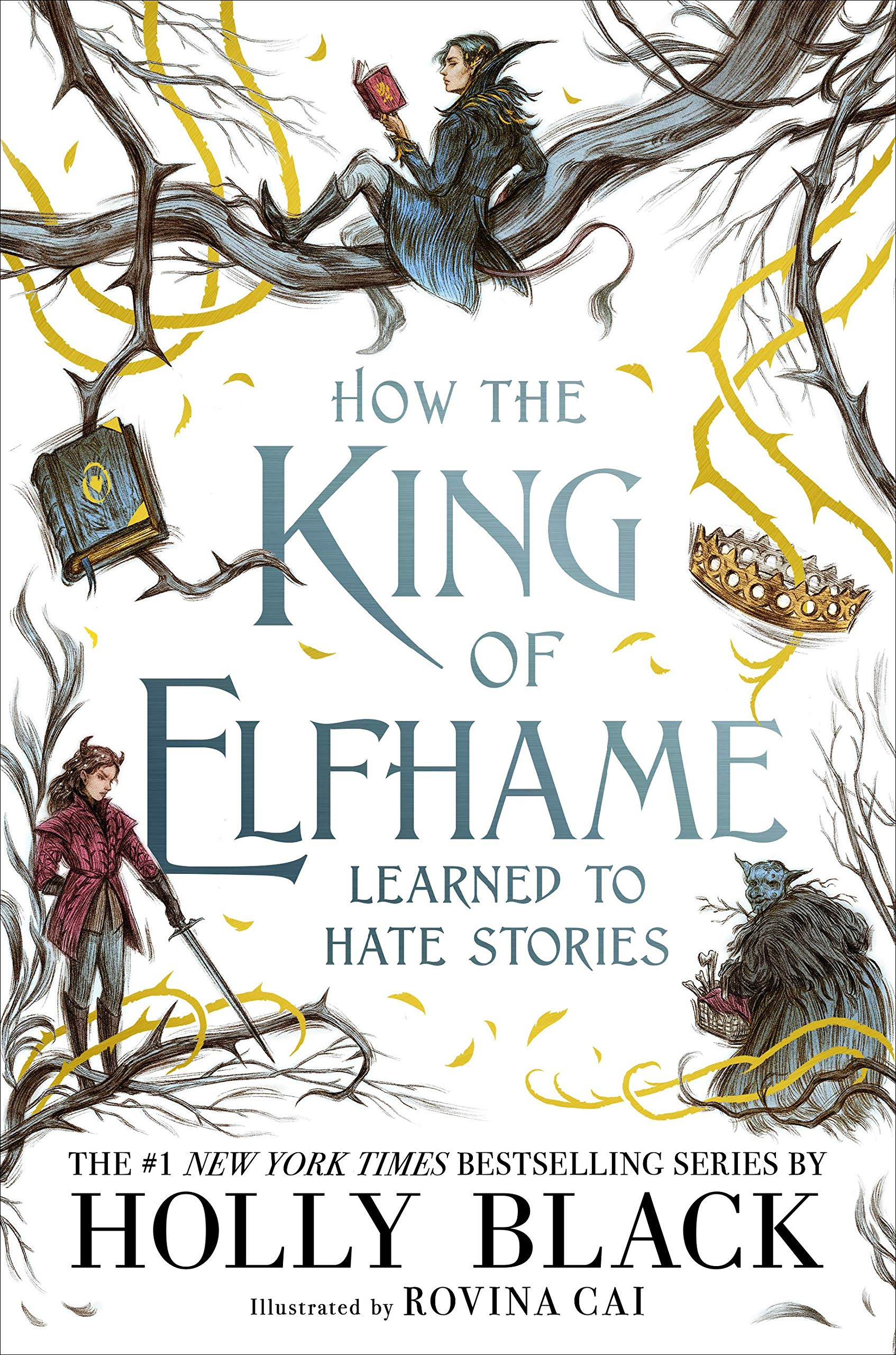Amazon.com: How the King of Elfhame Learned to Hate Stories (The Folk of  the Air) (9780316540889): Black, Holly: Books
