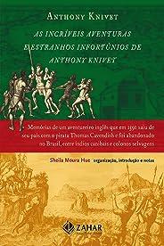 As Incríveis Aventuras e Estranhos Infortúnios de Anthony Knivet: Memórias de um aventureiro inglês que em 1591 saiu de seu