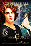 Kelpie Curse: A Feyland Urban Fantasy Tale (The Celtic Fey Book 2)