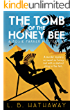 The Tomb of the Honey Bee: A Posie Parker Mystery (The Posie Parker Mystery Series Book 2)