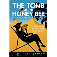 The Tomb of the Honey Bee: A Cozy Historical Murder Mystery (The Posie Parker Mystery Series Book 2) (English Edition)