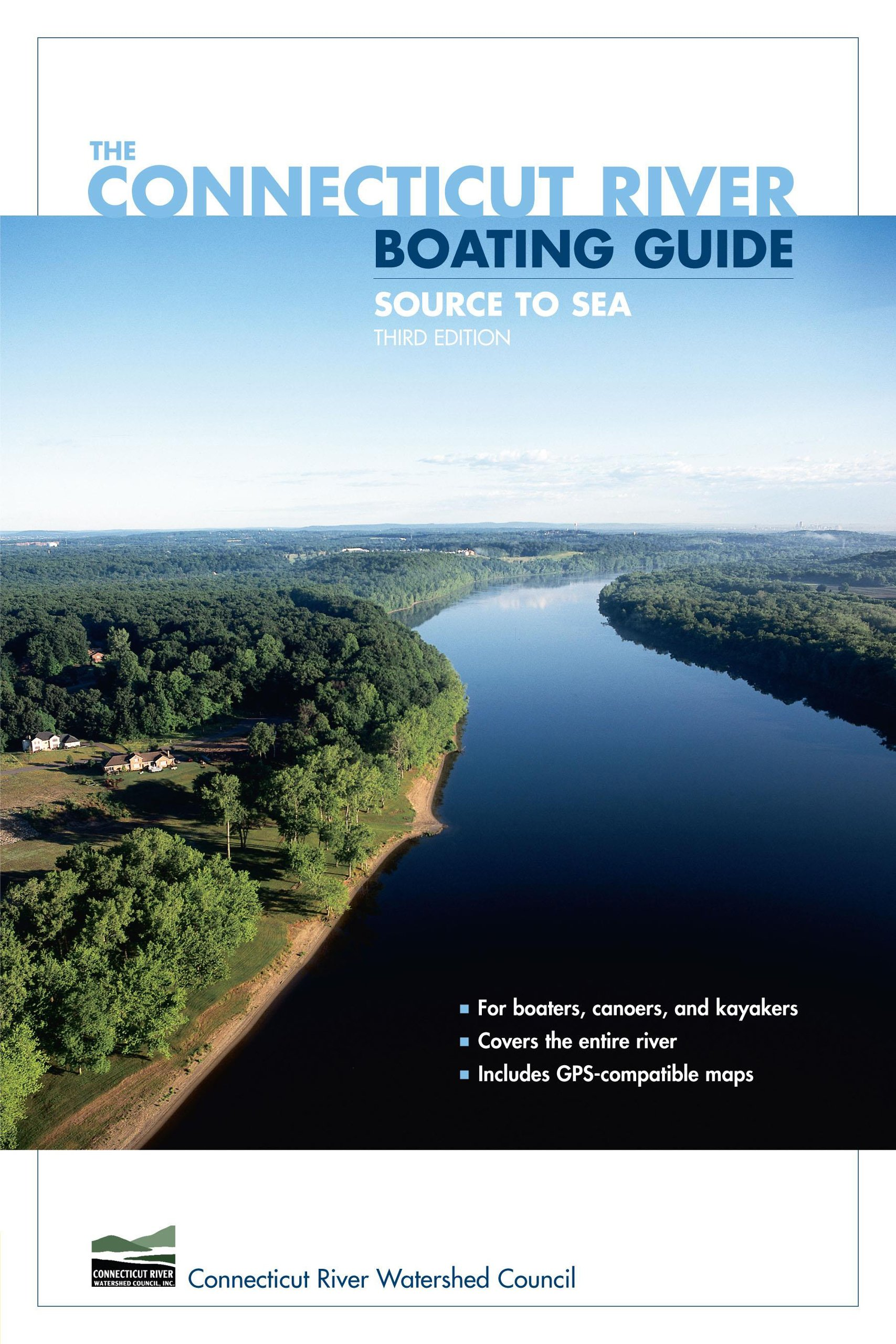 The Connecticut River Boating Guide: Source to Sea, 3rd Edition (Paddling Series)