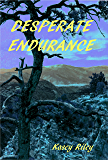 Desperate Endurance: A Riverview Novel