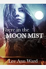 There in the Moon Mist Kindle Edition