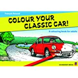 Colour your Classic Car!: A colouring book for adults