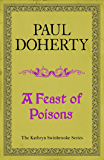 A Feast of Poisons (Kathryn Swinbrooke 7) (Kathryn Swinbrooke Medieval Mysteries)