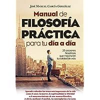 Manual de Filosofia Practica Para Tu Dia a Dia