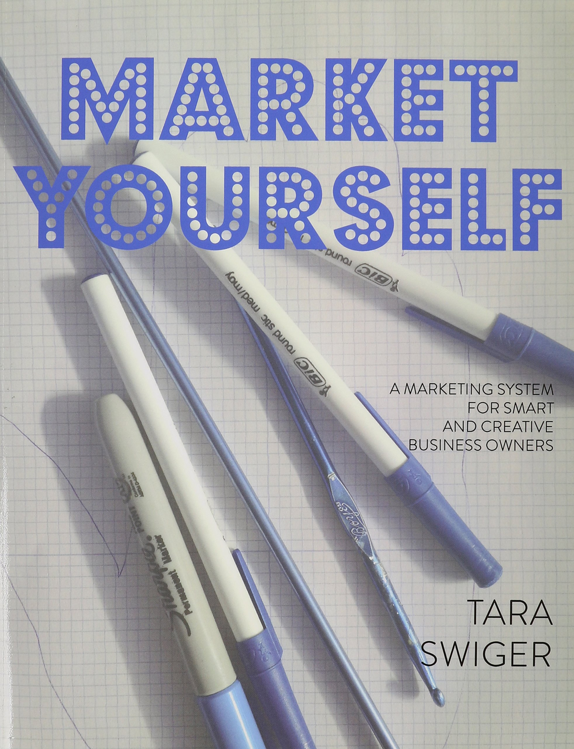 Download Market Yourself: A Marketing System for Smart and Creative Business Owners pdf