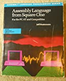 Assembly Language from Square One: For the PC at and Compatibles (Scott, Foresman Assembly Language Programming Series)