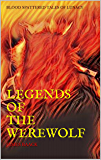 BLOOD SPATTERED TALES OF LUNACY: LEGENDS OF THE WEREWOLF