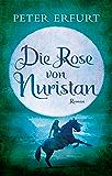Die Rose von Nuristan: Historischer Jugendroman (Buntstein Verlag / Kinder- und Jugendbücher) (German Edition)