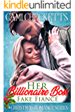 Her Billionaire Boss Fake Fiancé: Christmas Romance Series