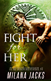Fight for Her (Ice Age Dragon Brotherhood Book 4)