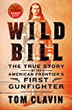 Wild Bill: The True Story of the American