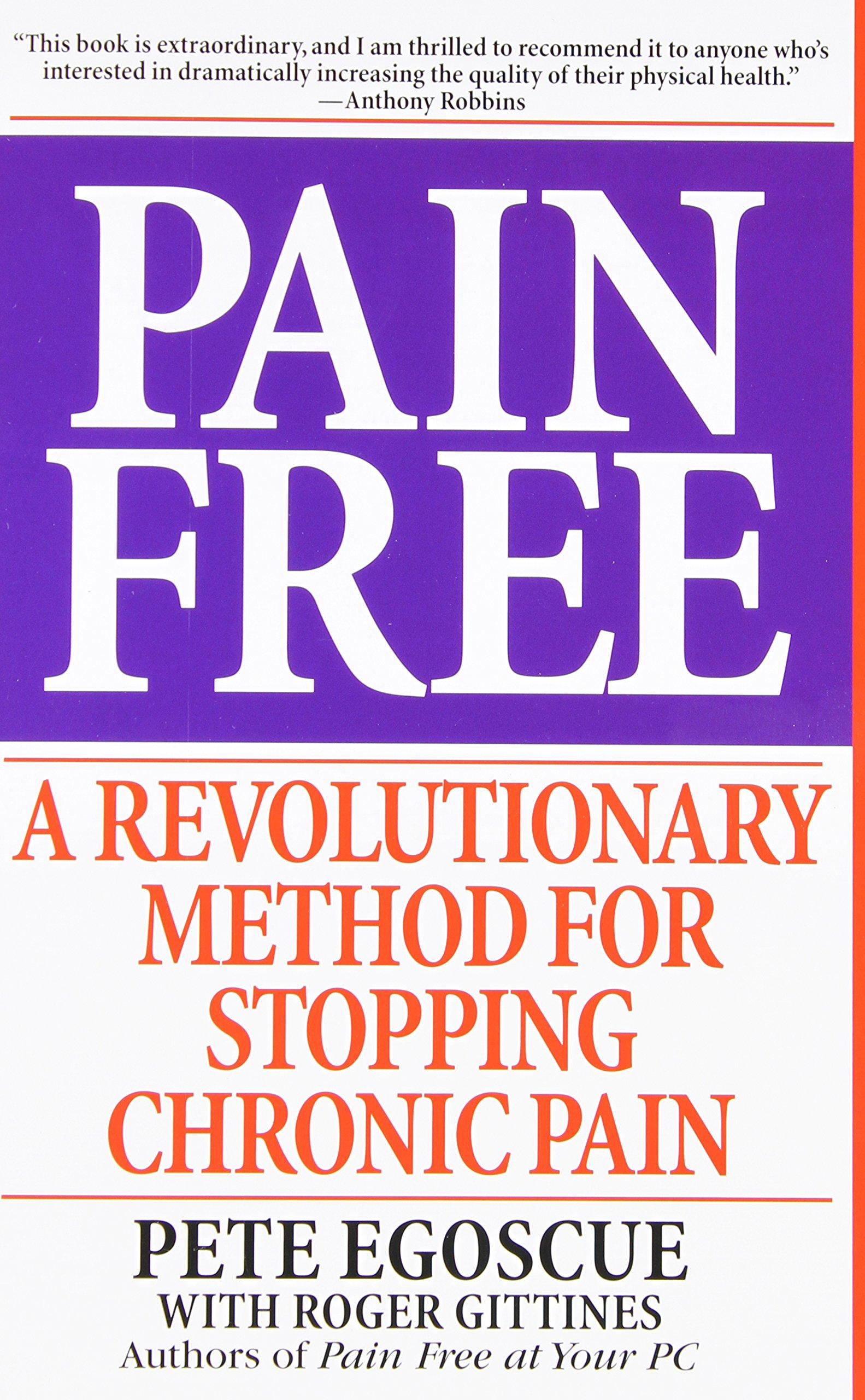 pain a revolutionary method for stopping chronic pain pete pain a revolutionary method for stopping chronic pain pete egoscue roger gittines 8580001041247 com books
