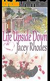 Life Upside Down: romantic life story