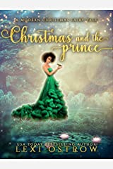Christmas & The Prince: A Modern Christmas Fairy Tale (Modern Christmas Fairy Tales Book 2) Kindle Edition