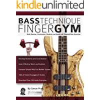 Bass Technique Finger Gym: Build Stamina, Coordination, Dexterity and Speed with Essential Bass Exercises (Play Bass Guitar) (English Edition)