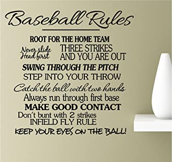 Baseball Rules Root For The Home Team Never Slide Head First Three Strikes
