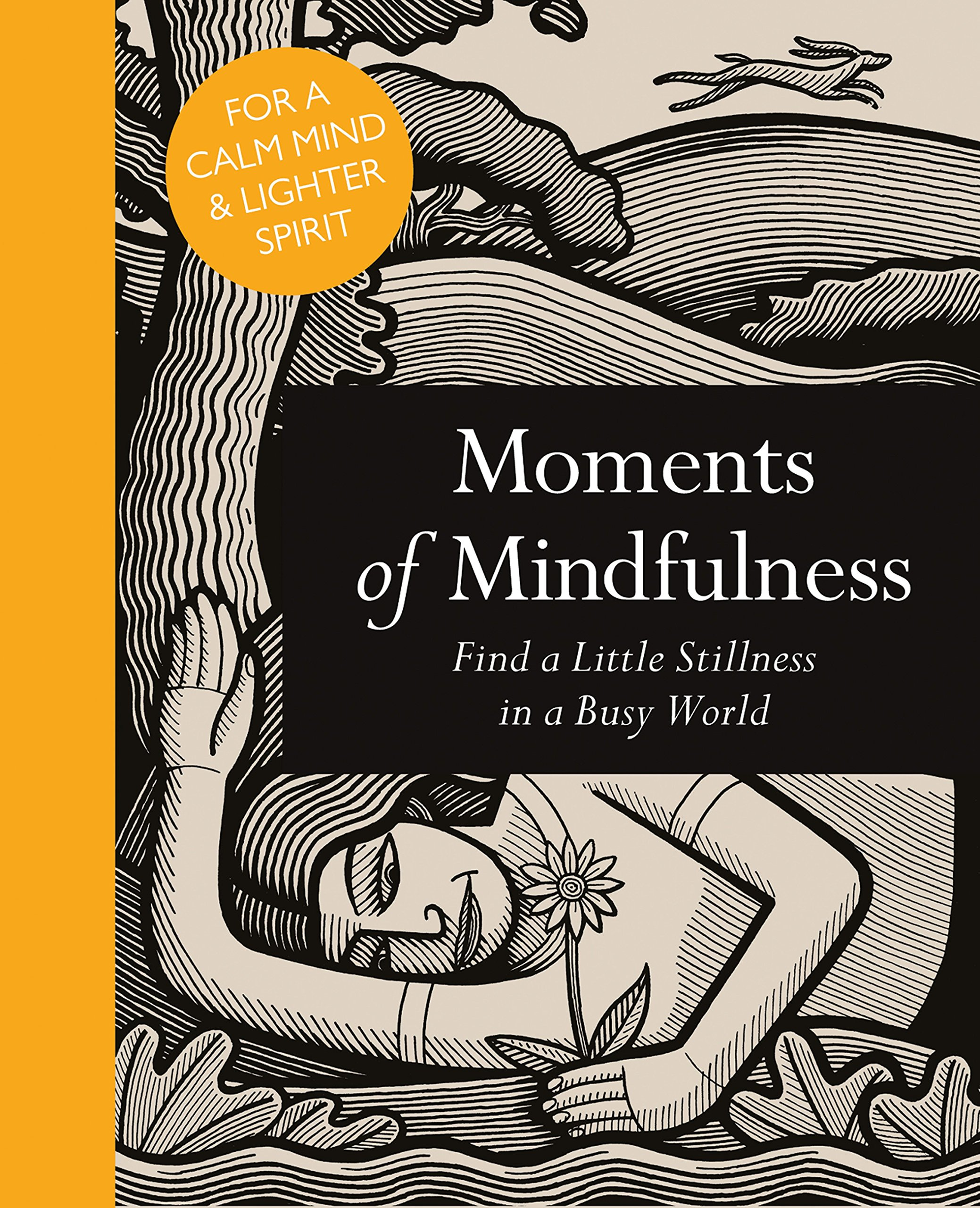 Moments of Mindfulness: Find a Little Stillness in a Busy World ...