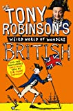 British (Sir Tony Robinson's Weird World of Wonders)