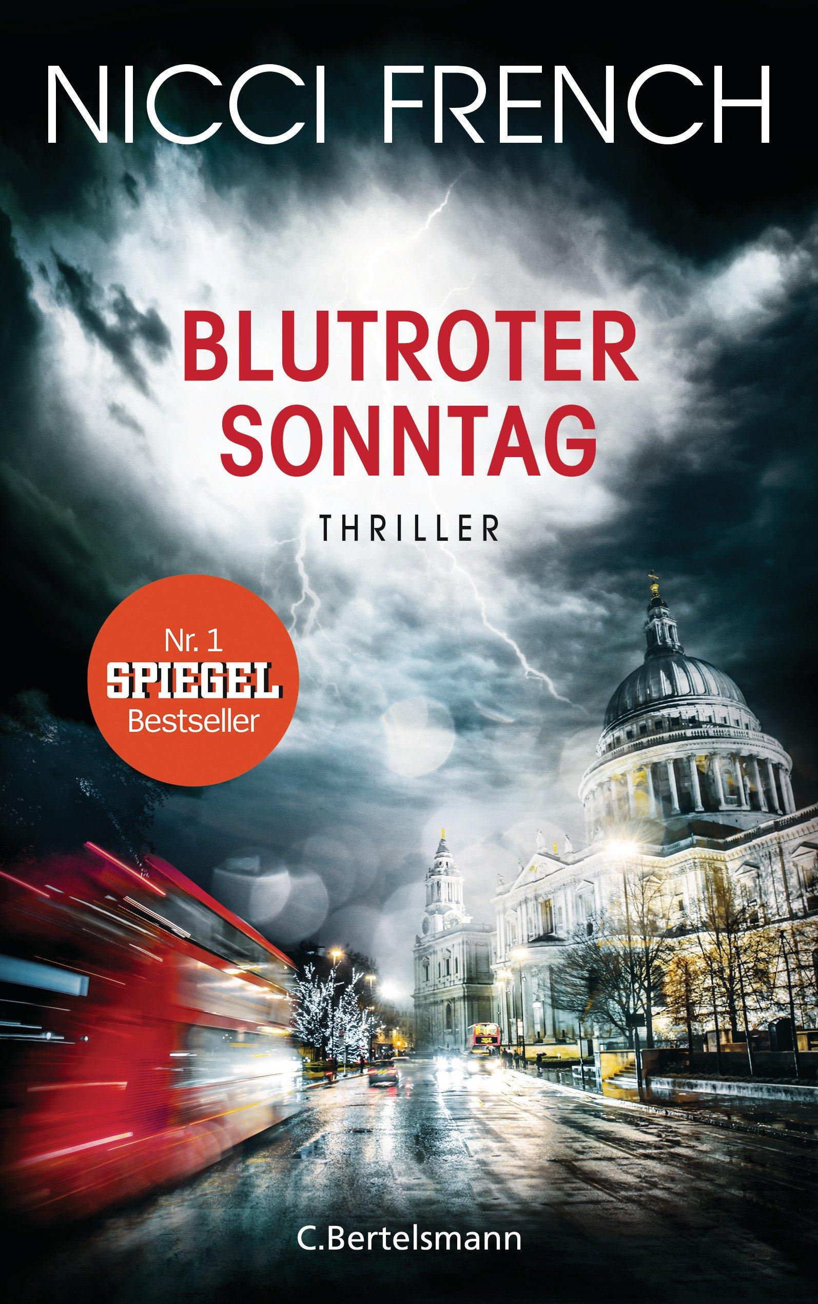 Blutroter Sonntag: Thriller Bd. 7 (Psychologin Frieda Klein als Ermittlerin, Band 7) Broschiert – 30. Oktober 2017 Nicci French Birgit Moosmüller C. Bertelsmann Verlag 3570103161