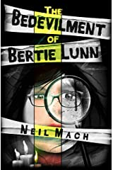 The Bedevilment of Bertie Lunn Kindle Edition