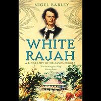 White Rajah: A Biography of Sir James Brooke (English Edition)
