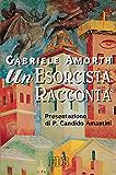 Un esorcista racconta: Presentazione di P. Candido Amantini (Padre Amorth)