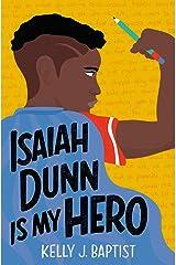 Isaiah Dunn Is My Hero Kindle Edition