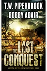 The Last Conquest: A Dystopian Society in a Post-Apocalyptic World (The Last Survivors Book 6) Kindle Edition