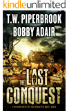 The Last Conquest: A Dystopian Society in a Post-Apocalyptic World (The Last Survivors Book 6)
