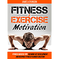 Fitness & Exercise Motivation: Fitness Success Tips for Mindset Development and Personal Fitness Planner Creation (Home…