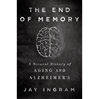The End of Memory: A Natural History of Aging and Alzheimer's (English Edition)
