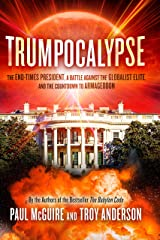 Trumpocalypse: The End-Times President, a Battle Against the Globalist Elite, and the Countdown to Armageddon (Babylon Code) Hardcover