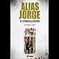 Alias Jorge: La vida ajena y prohibida de un terrorista desertor (Spanish Edition)