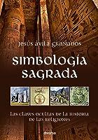 Simbología Sagrada: Las Claves Ocultas De La